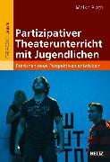 Cover-Bild zu Plath, Maike: Partizipativer Theaterunterricht mit Jugendlichen (eBook)