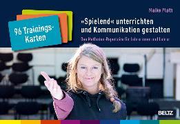 Cover-Bild zu Plath, Maike: 96 Trainingskarten »Spielend« unterrichten und Kommunikation gestalten