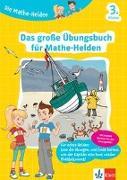 Cover-Bild zu Die Mathe-Helden. Das große Übungsbuch für Mathe-Helden 3. Klasse