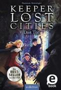 Cover-Bild zu Keeper of the Lost Cities - Das Tor (Keeper of the Lost Cities 5) (eBook) von Messenger, Shannon
