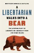 Cover-Bild zu A Libertarian Walks Into a Bear