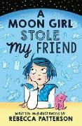 Cover-Bild zu A Moon Girl Stole My Friend von Patterson, Rebecca