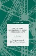 Cover-Bild zu Jacob, Frank: The Military Revolution in Early Modern Europe