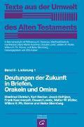 Cover-Bild zu Dietrich, Manfried: Texte aus der Umwelt des Alten Testaments, Bd 2: Religiöse Texte / Deutungen der Zukunft in Briefen, Orakeln und Omina