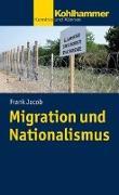 Cover-Bild zu Jacob, Frank: Migration und Nationalismus