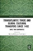 Cover-Bild zu Kaller, Martina (Hrsg.): Transatlantic Trade and Global Cultural Transfers Since 1492