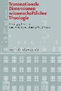 Cover-Bild zu Transnationale Dimensionen wissenschaftlicher Theologie (eBook) von Arnold, Claus (Hrsg.)
