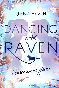Cover-Bild zu Dancing with Raven. Unser wildes Herz (eBook) von Hoch, Jana