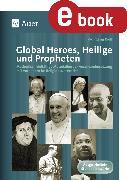 Cover-Bild zu Global Heroes, Heilige und Propheten (eBook) von Rieß, Wolfgang