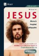 Cover-Bild zu Jesus - Mensch, Prophet, Gottessohn Klasse 8-10 von Rieß, Wolfgang