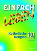 Cover-Bild zu Einfach Leben 10. Jahrgangsstufe. Katholische Religion für Realschulen in Bayern. Schülerband von Rieß, Wolfgang (Hrsg.)