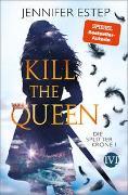 Cover-Bild zu Kill the Queen von Estep, Jennifer