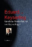 Cover-Bild zu Gesammelte Werke Eduard von Keyserlings (eBook) von Keyserling, Eduard Graf von