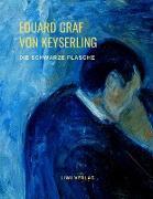Cover-Bild zu Die schwarze Flasche von Graf Von Keyserling, Eduard