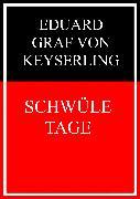Cover-Bild zu Schwüle Tage (eBook) von Graf von Keyserling, Eduard