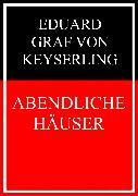 Cover-Bild zu Abendliche Häuser (eBook) von Graf von Keyserling, Eduard