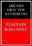 Cover-Bild zu Fräulein Rosa Herz (eBook) von Graf von Keyserling, Eduard