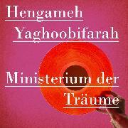 Cover-Bild zu Yaghoobifarah, Hengameh: Ministerium der Träume