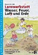 Cover-Bild zu Lernwerkstatt: Wasser, Feuer, Luft und Erde von Osterloh, Renate