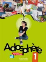 Cover-Bild zu Adosphère 1 - Livre de l'Élève + CD Audio: Adosphère 1 - Livre de l'Élève + CD Audio von Poletti, Marie-Laure