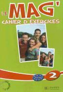 Cover-Bild zu Le Mag': Niveau 2 Cahier D'Exercices von Gallon, Fabienne