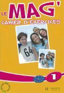 Cover-Bild zu Le Mag': Niveau 1 Cahier D'Exercices von Gallon, Fabienne