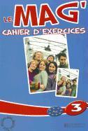 Cover-Bild zu Le Mag': Niveau 3 Cahier D'Exercices von Gallon, Fabienne
