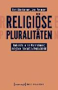 Cover-Bild zu Klinkhammer, Gritt: Religiöse Pluralitäten - Umbrüche in der Wahrnehmung religiöser Vielfalt in Deutschland
