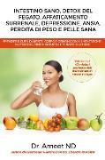 Cover-Bild zu Nd, Ameet: Intestino Sano, Detox Del Fegato, Affaticamento Surrenale, Depressione, Ansia, Perdita di Peso e Pelle Sana (eBook)