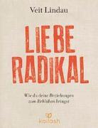 Cover-Bild zu Liebe radikal von Lindau, Veit