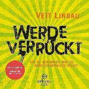 Cover-Bild zu Werde verrückt (Audio Download) von Lindau, Veit