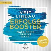 Cover-Bild zu Coach to go Erfolgsbooster (Audio Download) von Lindau, Veit