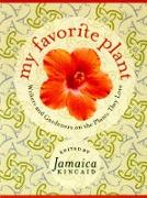 Cover-Bild zu Kincaid, Jamaica (Hrsg.): My Favorite Plant: Writers and Gardeners on the Plants They Love