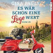 Cover-Bild zu Es wär schon eine Lüge wert (Audio Download) von Pauly, Gisa