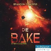 Cover-Bild zu Die Bake (Audio Download) von Morris, Brandon Q.