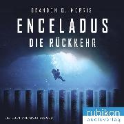 Cover-Bild zu Enceladus - Die Rückkehr (Eismond 4) (Audio Download) von Morris, Brandon Q.