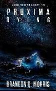 Cover-Bild zu Proxima Dying von Morris, Brandon Q.