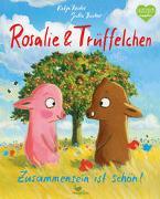 Cover-Bild zu Reider, Katja: Rosalie & Trüffelchen - Zusammensein ist schön!