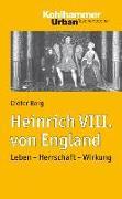 Cover-Bild zu Berg, Dieter: Heinrich VIII. von England