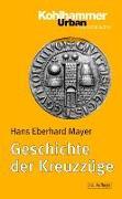 Cover-Bild zu Mayer, Hans Eberhard: Geschichte der Kreuzzüge