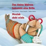 Cover-Bild zu Svetina, Peter: Das kleine Walross bekommt eine Brille