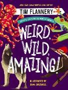 Cover-Bild zu Weird, Wild, Amazing!: Exploring the Incredible World of Animals (eBook) von Flannery, Tim