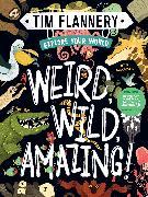 Cover-Bild zu Explore Your World: Weird, Wild, Amazing! von Flannery, Tim