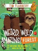 Cover-Bild zu Weird, Wild, Amazing! Forest: Exploring the Incredible World in the Trees (eBook) von Flannery, Tim