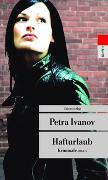 Cover-Bild zu Hafturlaub von Ivanov, Petra