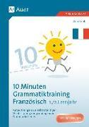 Cover-Bild zu 10-Minuten-Grammatiktraining Französisch Lj. 1-2 von Knoll, Vera