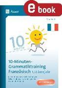 Cover-Bild zu 10-Minuten-Grammatiktraining Französisch Lj. 1-2 (eBook) von Knoll, Vera