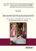 Cover-Bild zu Elternarbeit und Französischunterricht. Eine quantitative Untersuchung zu Elternarbeit und Fremdsprachenunterricht an Gymnasien von Knoll, Vera