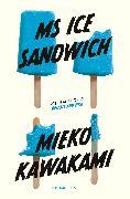 Cover-Bild zu Ms Ice Sandwich von Kawakami, Mieko
