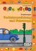 Cover-Bild zu Kita aktiv - Projektmappe Verkehrserziehung und Fahrzeuge von Emde, Cornelia